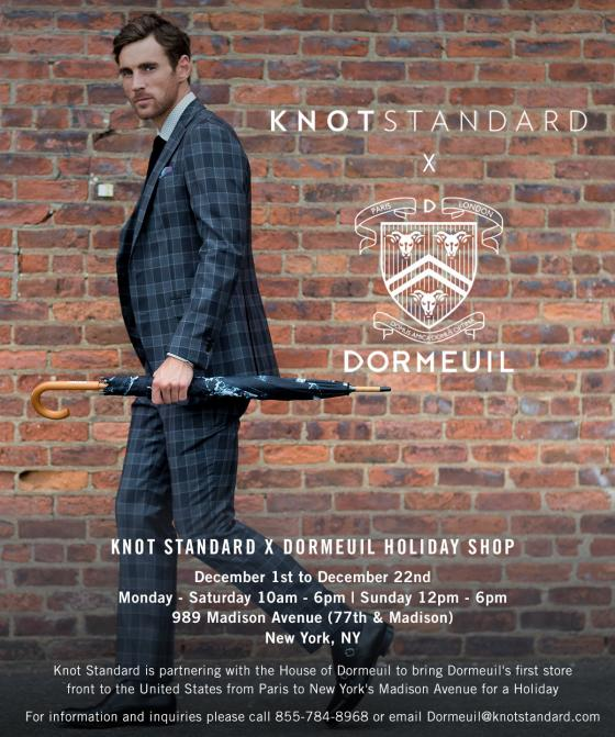Knot Standard, a custom men's wear company, is collaborating with French luxury fabric mill Dormeuil, as the two companies partner for a December holiday shop onManhattan'sUpper East Side.